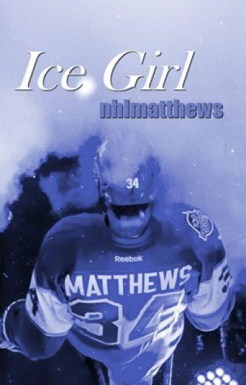 ice girl / auston matthews