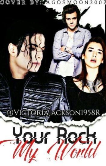 """You Rock My World"" Michael Jackson y tú."