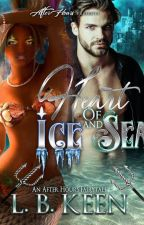 Heart of Ice and Sea ***Sneak Peek*** BWWM by LBKeen