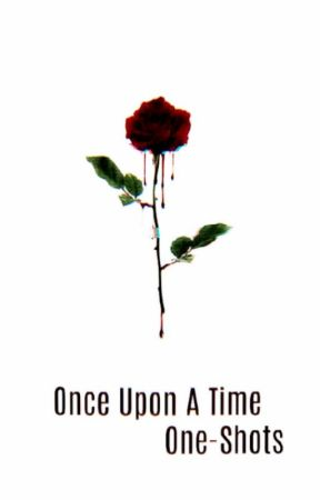 Once Upon A Time One-Shots (ON HOLD) by onograce