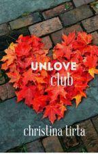 UNLOVE CLUB (ONE SHOT)  by ChristinaTirta