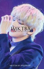 [ON-GOING]I'M MR KIM TEDDY BEAR🐻🐻!?ANDWAE!!15+[PRIVATE] by sweetbae19