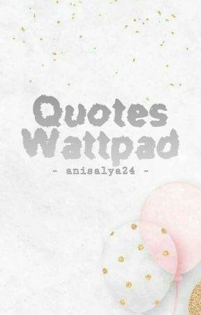 Quotes wattpad by AnisaLya24