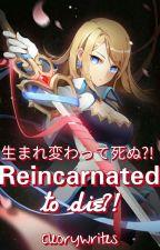 Reincarnated to Die?! by ChenzyKim