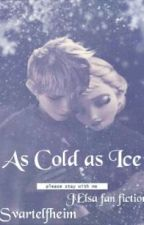 As Cold as Ice (JElsa fan fiction) by svartelfheim