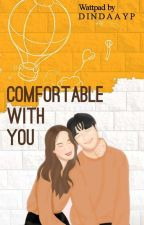 Comfortable With You by dindaayuptr