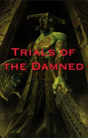 Trials of the Damned. (ROLEPLAY) by Primal_Weasel