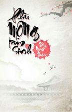 [Bách Hợp - EDIT] Xuyên Sách Chi Phù Mộng Tam Sinh - Thời Vi Nguyệt Thượng by FayeLam209