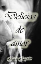 Delicias de amor by GinaGaytan6