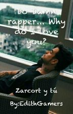 Do Damn rapper... Why do I love you? - Zarcort Y Tu by EdithGamers
