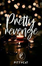 PRETTY REVENGE by PittyCat