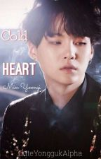 Cold Heart || Min Yoongi by LovelyChanu