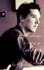 Everything's Coming Up Cumberbatch (Benedict Cumberbatch Fanfic) by mishado