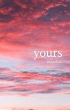 Yours by wulanfadi