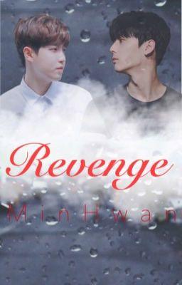 [MINHWAN] - REVENGE [HOÀN]