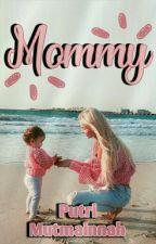 MOMMY (Slow Update) by PutryMutmainnahh