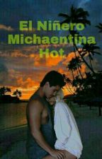 El Niñero Michaentina Hot by AlonTinista_SL