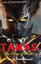 TAMAS: The Rise of Dark by PrachiRawat3