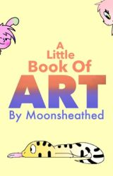 Moonsheathed's art book by moonsheathed