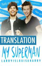 My Superman. (l.s) ⚫ TRADUCCIÓN ⚫  by ilarry_12