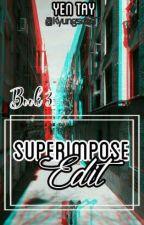 Superimpose Edit by KyungSoo97