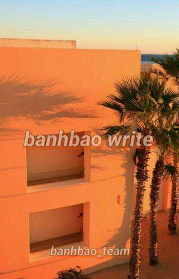 Đọc truyện [Request] BanhBao Write | BanhBaoHoi