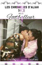 Chronique d'Alya: Moi et ce footballeur by solairegirls