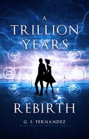 A Trillion Years: Rebirth [Book One of the IGU] by ProjectMyst