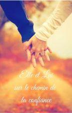 Elle et Lui, sur le chemin de la confiance by malaurie28