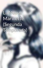La Nueva Marinette (Segunda Temporada) by FernandaVelasquez922