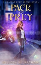 Pack or Prey (Wolfblooded book 1) by MelissaGraham85