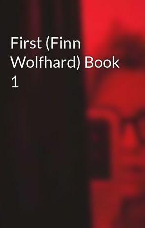 First (Finn Wolfhard) Book 1 by Delirious_Is_Awesome