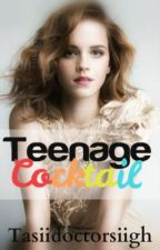 Teenage Cocktail by Unknownandlost