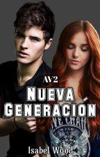 AV2: Nueva Generación  by IsaHeartBitch18
