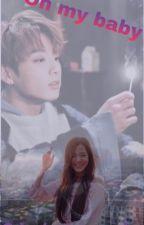 Oh My Baby ?? ~ Jeon Jungkook ~ 2da Temporada ~ by BelieveK2