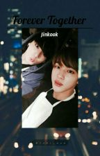 Forever Together ~ [Jinkook] by yuki_hun