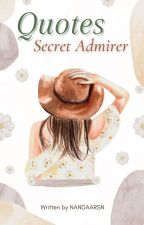 Quotes Secret Admirer by nandaaryas