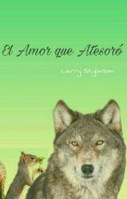El Amor que Atesoró ♡Larry♡ by OopsHiLarryZiam