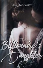 The Billionaire's Daughter by Miss_Terious02