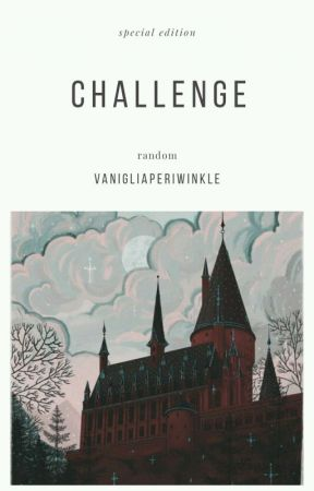 challenge by vanigliaperiwinkle
