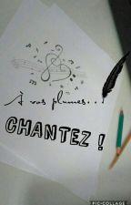 A vos plumes... Chantez ! by Quelqu2