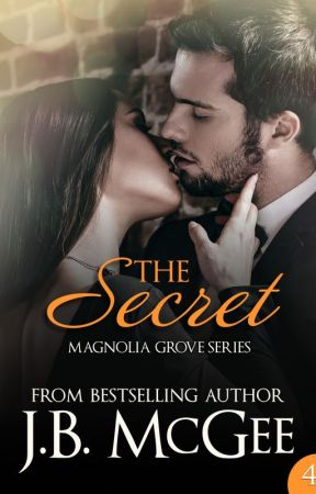 The Secret (Magnolia Grove #4) by jbmcgee