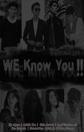 WE KNOW YOU! by TiyanavaLee