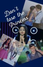 Don't lose the Princess by sistaas4ever