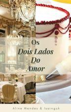 Em Pausa. - Os Dois Lados do Amor. by Isainguk
