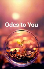 Odes to You  by whynotvizz