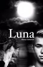 Luna // M.G (avslutad) by mactinusstories