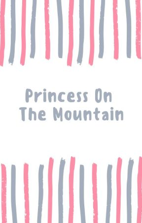 Princess On the Mountain by HolyWater4Watt