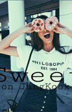Sweet ×Jeon JungKook×  by GucciHuman