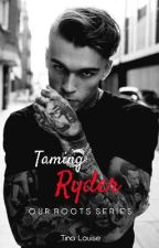Taming Ryder by Tgunter22